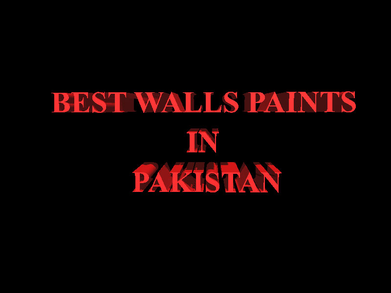 Best Walls Paints in Pakistan
